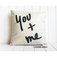 Indoor Cushion COVER - You + Me - 45x45