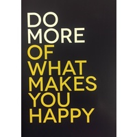 Poster - Do more of what makes you happy (Navy) 27 (MIN 6)