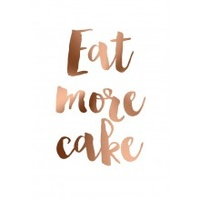 A4 Poster - Copper  Words - Eat More Cake (MIN 6)