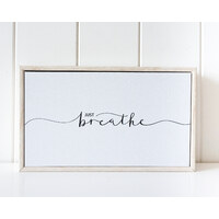Framed Canvas - Just Breathe - 25x15 (MIN 2)