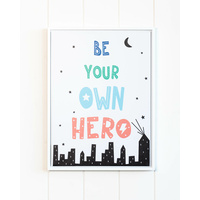Framed Artwork - Jnr. - Super Hero - Be Your Own Hero - 30x40