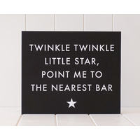 Wooden Plaque - Twinkle Twinkle Bar - 30x25 (MIN 2)