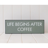 Wooden Plaque - Life Begins After Coffee - 40x14 (MIN 2)