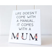 Standing Plaque - Rectangle - Life Comes with a Mum, Floral - 12x14 (MIN 2)